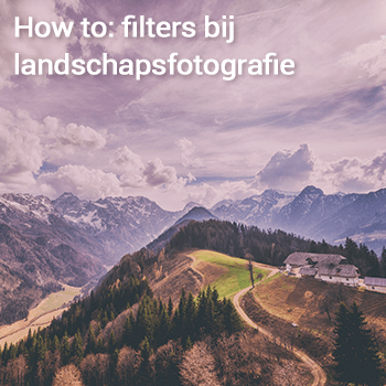 How to: filters bij landschapsfotografie
