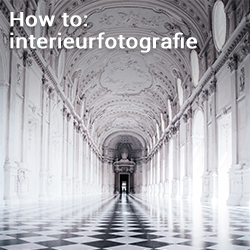 How to: interieurfotografie